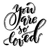 Beautiful handwritten phrase. Vector you are so loved lettering. Beautiful handwritten phrase. Vector you are so loved lettering Stock Photo