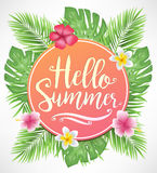 Beautiful Hello Summer Lettering with Flowers. And Tropical Leaves Background Vector Illustration Stock Photo