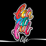 Beautiful life watercolor concept hand lettering motivation post Stock Image