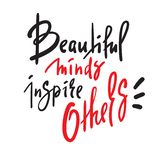 Beautiful minds inspire others - inspire motivational quote. Hand drawn beautiful lettering. Print for inspirational poster, t-sh royalty free stock photography