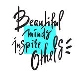 Beautiful minds inspire others - inspire motivational quote. Hand drawn beautiful lettering. Print for inspirational poster royalty free stock photography