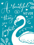 A beautiful thing is never perfect. Colorful hand drawn poster with flamingo and hand lettering. Stock Image