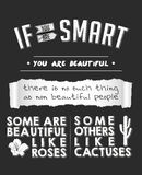 Beautiful. Typography vector illustration with a quote saying If you are smart - you are beautiful. There is no such thing as non beautiful people. Some are Stock Photo