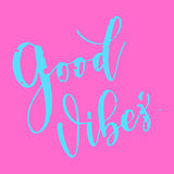 Beautiful vector card. Good Vibes lettering. Pink Vector illustration. Calligraphy for the print typography Stock Image