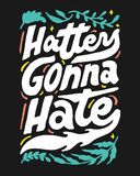 HATTERS GONNA HATE 2 COFFEE SHOP VINTAGE HAND LETTERING POSTER Stock Photos