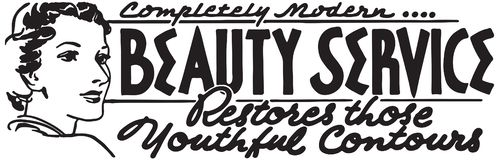 Beauty Service. For The Discriminating Woman -  Retro Ad Art Banner royalty free illustration
