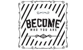 Become who you are. Background vector Royalty Free Stock Photos