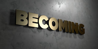 Becoming - Gold sign mounted on glossy marble wall  - 3D rendered royalty free stock illustration. This image can be used for an online website banner ad or a Stock Photos