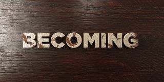 Becoming - grungy wooden headline on Maple  - 3D rendered royalty free stock image. This image can be used for an online website banner ad or a print postcard Royalty Free Stock Images