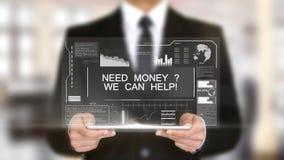 Bedarfs-Geld? Wir können helfen! , Hologramm-futuristische Schnittstelle, vergrößertes virtuelles lizenzfreie stockfotografie
