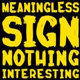Bedeutungsloses Zeichen nichts interessant, gelb auf schwarzer handgeschriebener Beschriftung für Tkurze Hosen und andere Waren Lizenzfreie Stockfotos