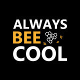 Always bee cool  - creative grunge quote Royalty Free Stock Photography