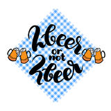 2beer or not 2beer. Two beer or not two beer. Traditional German Oktoberfest bier festival. Vector hand-drawn brush. Lettering illustration on bayern pattern Royalty Free Stock Image