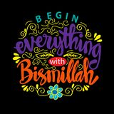 Begin everything with Bismillah. Motivational quote royalty free illustration