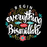 Begin everything with Bismillah. Motivational quote stock illustration