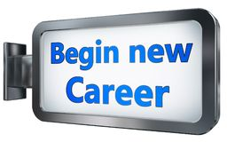 Begin new Career on billboard background. Begin new Career wall light box billboard background , isolated on white Royalty Free Stock Photos