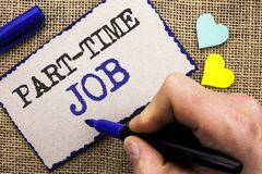 Begreppsmässig handhandstil som visar deltids- jobb Affärsfotoet som ställer ut arbeta några timmar per begränsat tillfälligt arb Arkivfoton