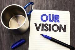 Begreppsmässig handhandstil som visar vår vision Affärsfoto som ställer ut wr för riktning för syfte för dröm för plan för mål fö Royaltyfri Bild