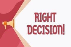 Begriffshandschrift, die rechte Entscheidung zeigt Gesch?ftsfoto, das gute Wahl nach der Ber?cksichtigung treffend viel zur Schau stock abbildung
