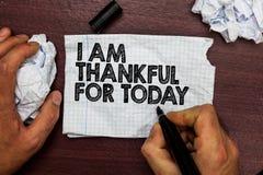 Begriffshandschriftvertretung bin ich für heute dankbar Geschäftsfototext dankbar über leben eine weitere Tagphilosophie-Hand ho lizenzfreie stockfotografie
