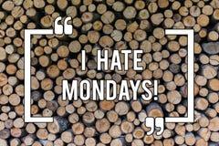 Begriffshandschriftvertretung hasse ich Montage Geschäftsfototext, der den ersten Tag der Woche nicht zurück zu Routine mag und stockbilder