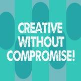 Begriffshandschriftvertretung kreativ ohne Kompromiss Geschäftsfoto, das eine Maßnahme Goodwill und wenig zur Schau stellt stock abbildung