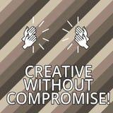 Begriffshandschriftvertretung kreativ ohne Kompromiss Geschäftsfototext ein Maßnahme Goodwill und wenig stock abbildung