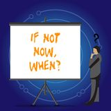 Begriffshandschriftvertretung wenn nicht jetzt Whenquestion Geschäftsfoto Präsentationsaktions-Fristen-Ziel-Initiativen-Herausfor stock abbildung