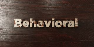 Behavioral - grungy wooden headline on Maple - 3D rendered royalty free stock image. This image can be used for an online website banner ad or a print postcard vector illustration
