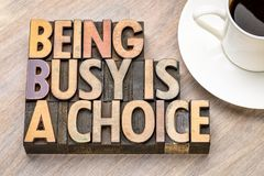 Being busy is a choice - word abstract in wood type Stock Photos