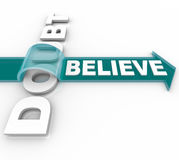 Belief Triumphs Over Doubt - Believe in Success. The word Believe rides an arrow over the word doubt showing that if you believe in yourself or your faith you Royalty Free Stock Photography