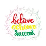 Believe achieve succeed. Motivational quote royalty free illustration