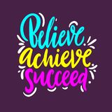 Believe, achieve, succeed. Hand drawn vector quote lettering. Isolated on purple background. Design for decor, cards, print, t-shirt royalty free illustration