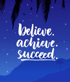 Believe, achieve, succeed. Inspiration quote poster with night mountain landscape. Believe, achieve, succeed. Inspiration quote poster with night mountain Royalty Free Stock Image