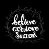 Believe achieve succeed. Motivational quote vector illustration