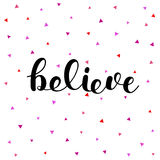 Believe. Brush lettering illustration. Believe. Brush hand lettering vector illustration. Inspiring quote. Motivating modern calligraphy. Can be used for photo Stock Photo