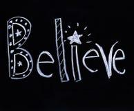 Believe escrita en tiza Fotografía de archivo libre de regalías