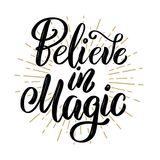 Believe in magic. Hand drawn motivation lettering quote. Design element for poster, banner, greeting card. Vector illustration royalty free illustration