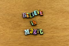 Believe magic miracle dream create letterpress. Typography love spiritual dreaming dreamer happiness blessed joy positive attitude thinking optimism time royalty free stock photography