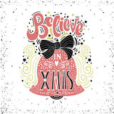 Believe in X mas- Christmas typographic poster, greeting card, print. Winter holiday saying.Hand lettering inside Christmas bell. Vector Illustration Royalty Free Stock Photo