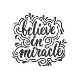 Believe in miracle - hand drawn lettering phrase isolated on the white background. Fun brush ink inscription for photo. Overlays, greeting card or t-shirt print Stock Photo