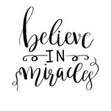 Believe in miracles card. Positive quote. Hand drawn lettering background. Motivation Ink illustration. Modern brush calligraphy Stock Photography