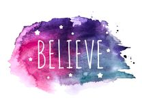 Believe Word with Stars on Hand Drawn Watercolor Brush Paint Background. Vector Illustration. EPS10 vector illustration