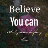 Believe you can and you are halfway there. Inspirational and motivational quote about self confidence and self determination