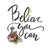 Believe you can. Stock Photos
