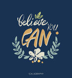 Believe you can - inspirational quote, typography art.  Lettering. Vector phrase Stock Photo