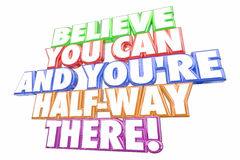 Believe You Can Youre Halfway There Saying. 3d Illustration Royalty Free Stock Photography