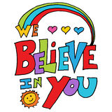 We believe in you message. An image of a we believe in you message vector illustration