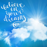 Believe in your dreams Stock Photo