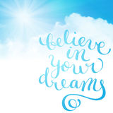 Believe in your dreams Stock Photos